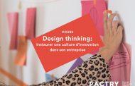 Design thinking: Instaurer une culture d'innovation dans son entreprise
