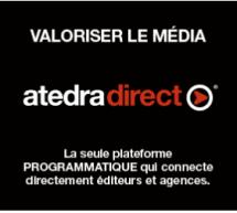 ÉCHOS DE L'INDUSTRIE: AtedraDirect, la plateforme programmatique qui connecte directement les agences et les éditeurs; Du nouveau à la tête de DDB Canada Montréal