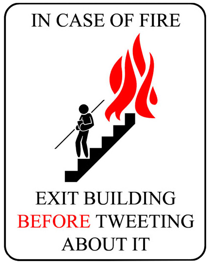 In case of fire, exit Building before Tweeting about it. - 9GAG