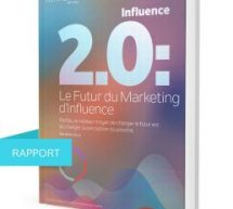 L'étude Influence 2.0: Le futur du marketing d'influence