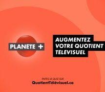 Planète+ teste votre quotient télévisuel avec Havas Montréal