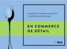 Danone Canada choisit l'expertise de Bob en commerce de détail