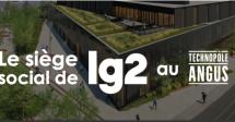 lg2 va déménager son siège social au Technopôle Angus