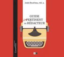 Le «Guide impertinent du rédacteur»redonne ses lettres de noblesse à la profession de rédacteur