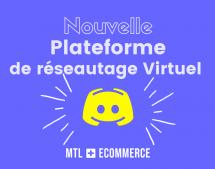 MTL+ECOMMERCE lance une nouvelle plateforme virtuelle de réseautage professionnel et de collaboration