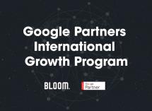 Bloom sélectionnée par Google pour participer au programme «International Growth»