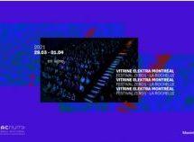 La vitrine ELEKTRA Montréal de la création numérique se tiendra du 29 mars au 1er avril 2021